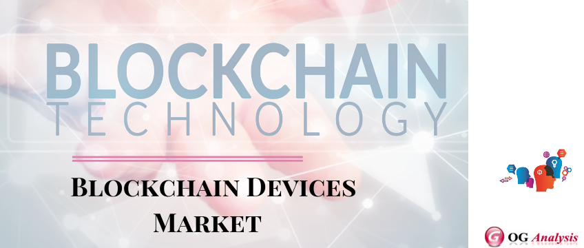 Blockchain Devices Market size set for healthy growth at a CAGR of 42.81% between 2020 and 2026